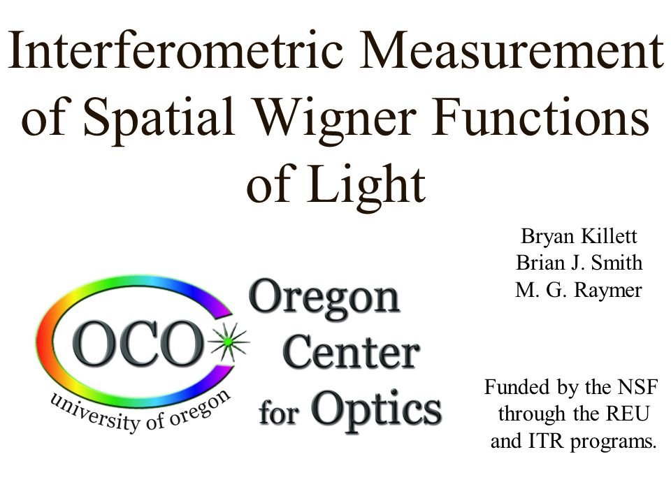 Interferometric Measurement of Spatial Wigner Functions of Light Bryan Killett Brian J.