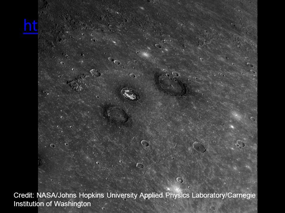http://messenger.jhuapl.edu/ Credit: NASA/Johns Hopkins University Applied Physics Laboratory/Carnegie Institution of Washington