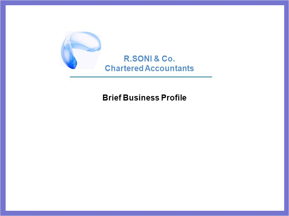 Brief Business Profile R.SONI & Co. Chartered Accountants