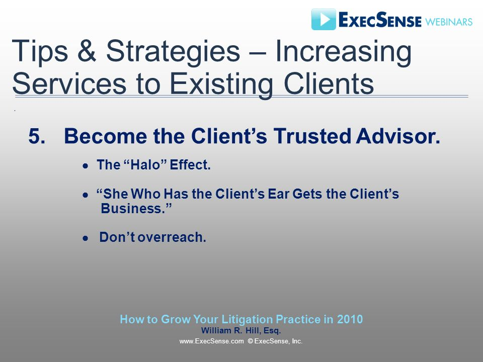 Tips & Strategies – Increasing Services to Existing Clients 5.