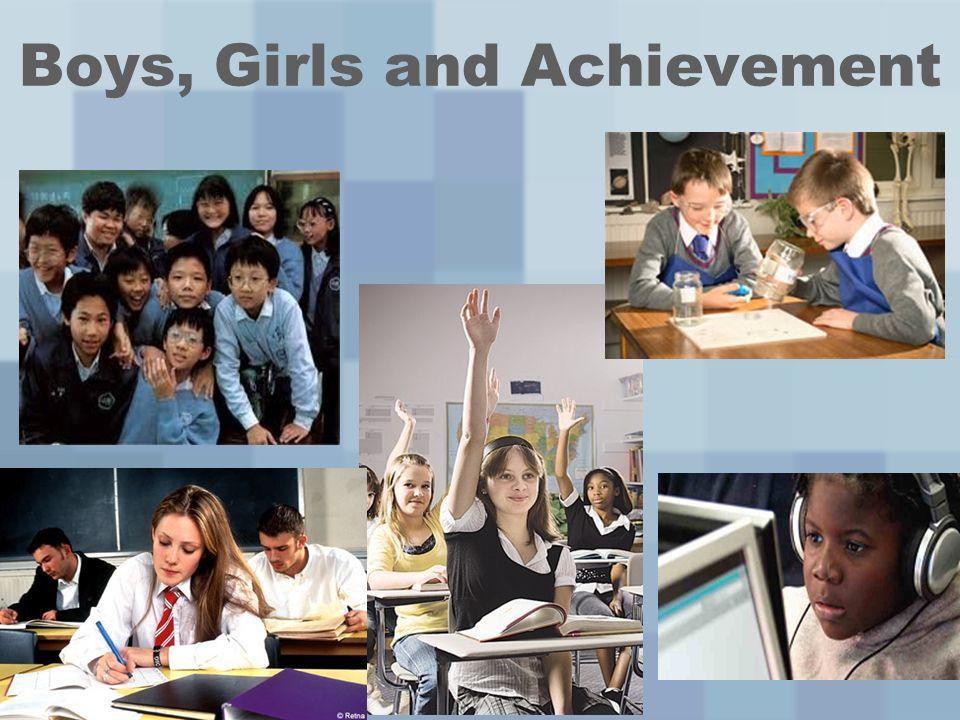 Boys, Girls and Achievement