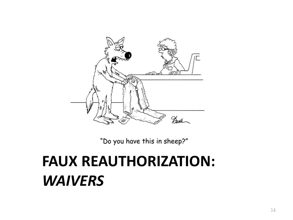 FAUX REAUTHORIZATION: WAIVERS 14