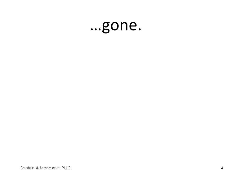 …gone. 4Brustein & Manasevit, PLLC