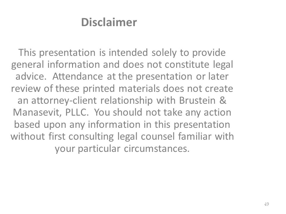 49 Disclaimer This presentation is intended solely to provide general information and does not constitute legal advice.