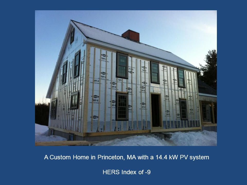 A Custom Home in Princeton, MA with a 14.4 kW PV system HERS Index of -9