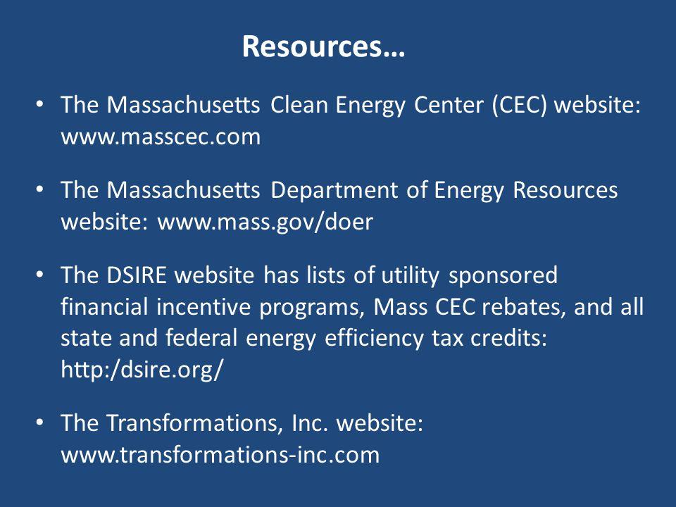 The Massachusetts Clean Energy Center (CEC) website: www.masscec.com The Massachusetts Department of Energy Resources website: www.mass.gov/doer The D