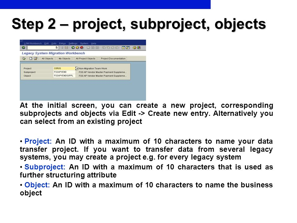 Step 2 – project, subproject, objects At the initial screen, you can create a new project, corresponding subprojects and objects via Edit -> Create ne