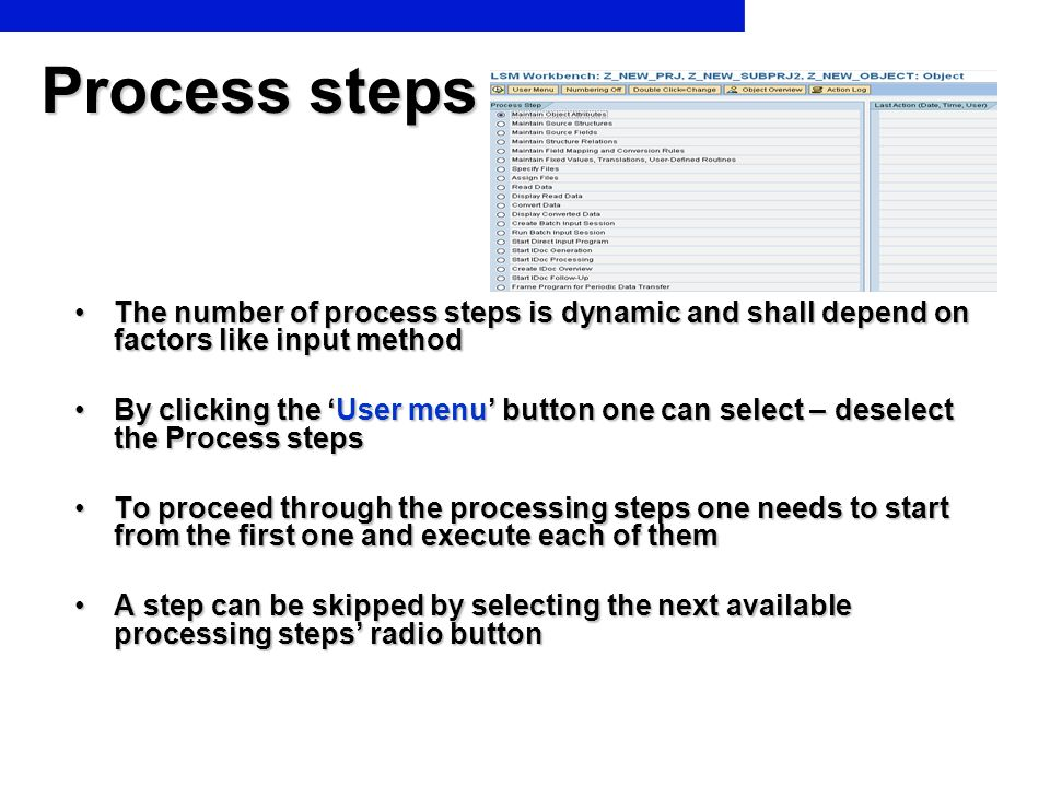 The number of process steps is dynamic and shall depend on factors like input methodThe number of process steps is dynamic and shall depend on factors