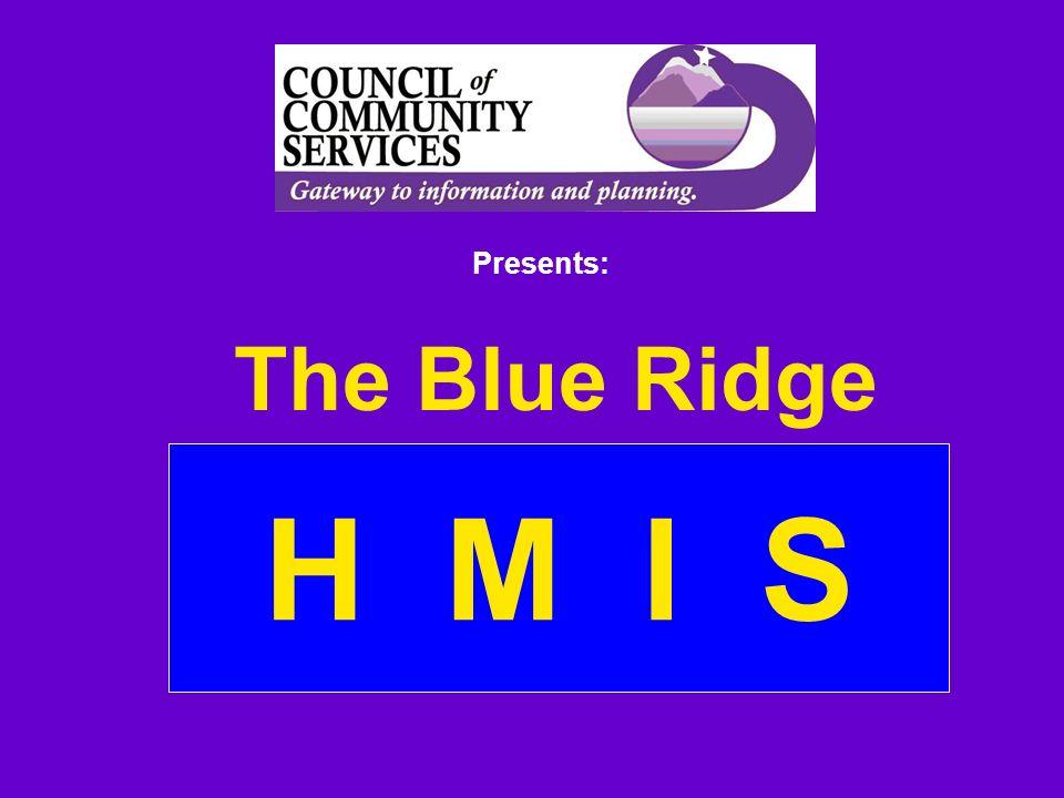 H M I S The Blue Ridge Presents: