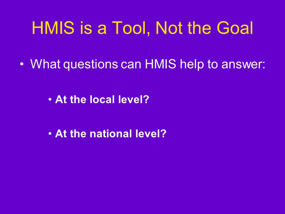 Why HMIS Over Other Methods? Summary of Approaches Method Generates Unduplicated Counts Patterns of Entering and Exiting Homelessness In-Depth Informa