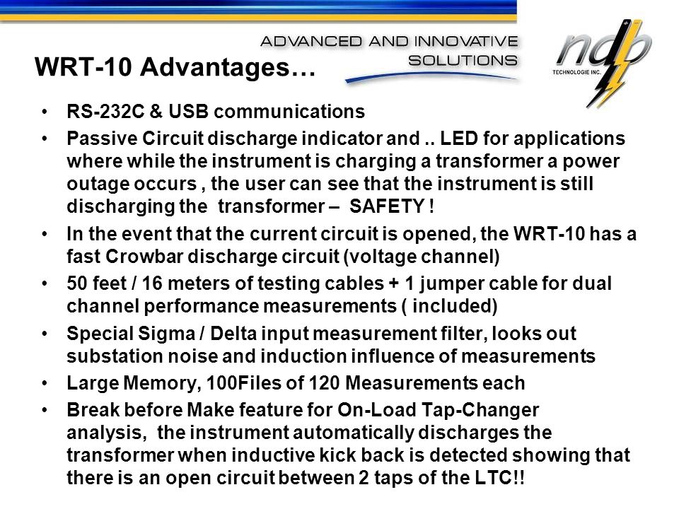 WRT-10 Advantages… RS-232C & USB communications Passive Circuit discharge indicator and.. LED for applications where while the instrument is charging