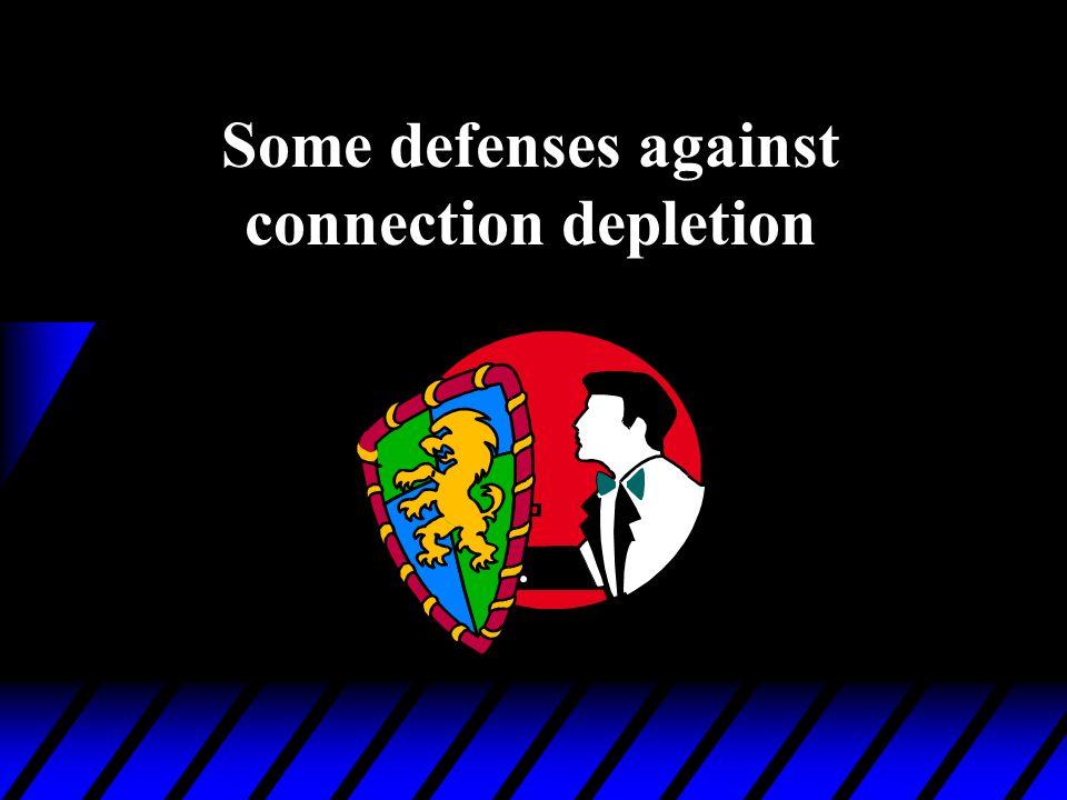 Some defenses against connection depletion