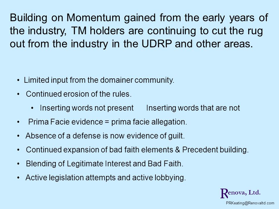 Building on Momentum gained from the early years of the industry, TM holders are continuing to cut the rug out from the industry in the UDRP and other