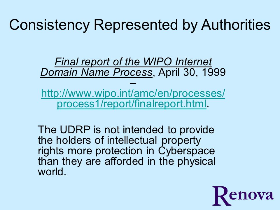 Final report of the WIPO Internet Domain Name Process, April 30, 1999 – http://www.wipo.int/amc/en/processes/ process1/report/finalreport.html. http:/