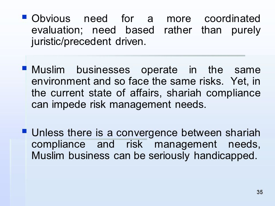 35 Obvious need for a more coordinated evaluation; need based rather than purely juristic/precedent driven. Muslim businesses operate in the same envi
