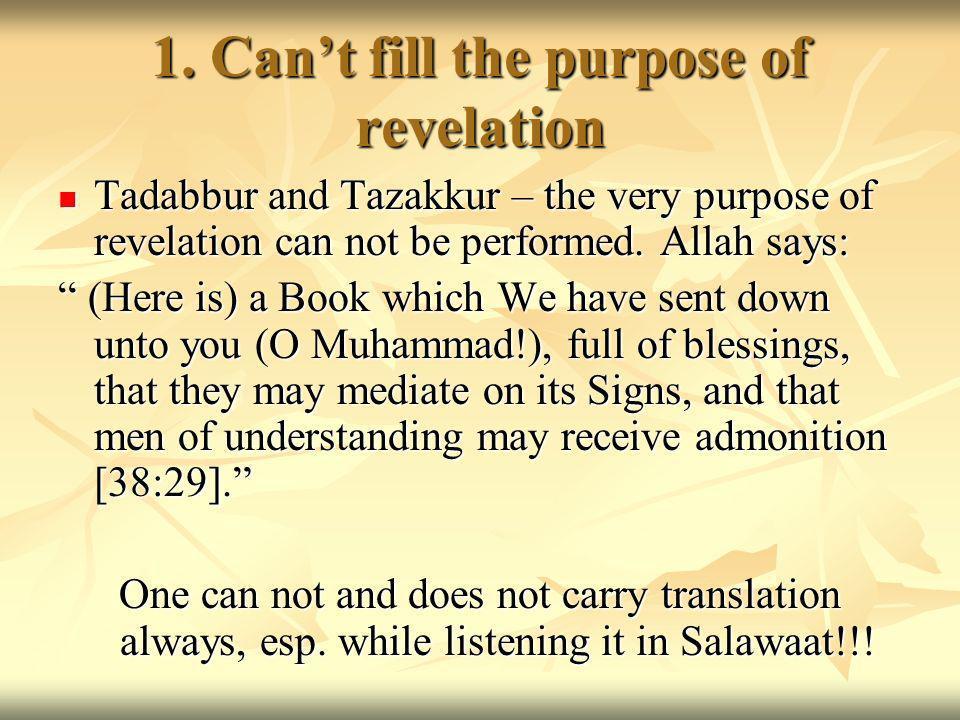 1. Cant fill the purpose of revelation Tadabbur and Tazakkur – the very purpose of revelation can not be performed. Allah says: Tadabbur and Tazakkur