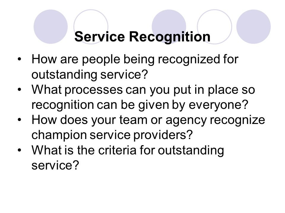How are you being evaluated on your service? How often are you being evaluated on your service? What are you taking into consideration in your evaluat