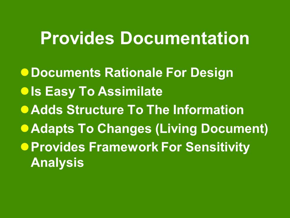 Provides Documentation Documents Rationale For Design Is Easy To Assimilate Adds Structure To The Information Adapts To Changes (Living Document) Prov