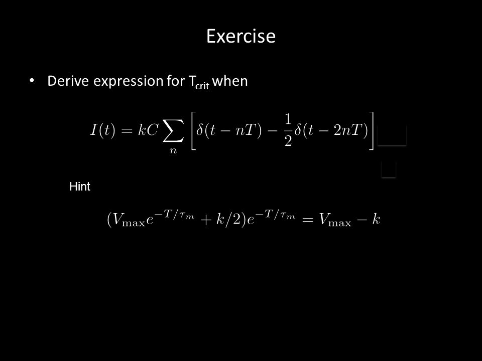 Exercise Derive expression for T crit when Hint