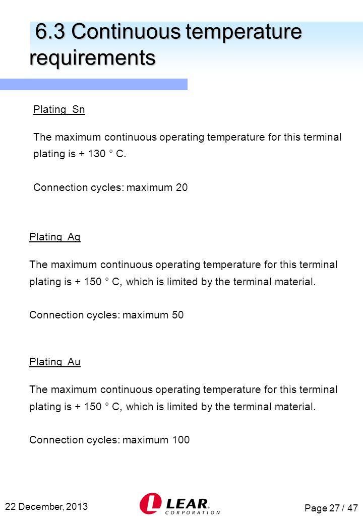 Page 27 / 47 22 December, 2013 6.3 Continuous temperature requirements 6.3 Continuous temperature requirements Plating Sn The maximum continuous opera