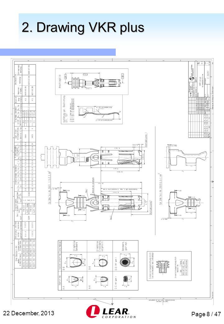 Page 8 / 47 22 December, 2013 2. Drawing VKR plus 2. Drawing VKR plus