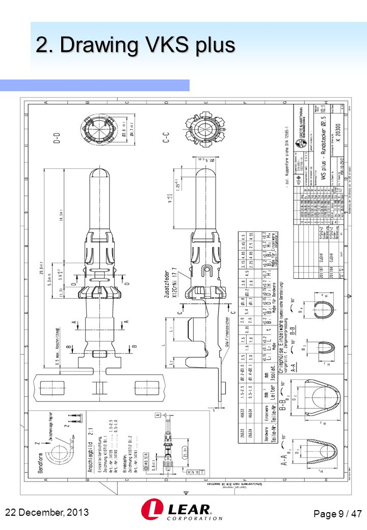 Page 9 / 47 22 December, 2013 2. Drawing VKS plus 2. Drawing VKS plus