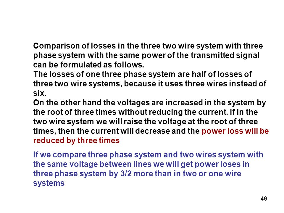 49 Comparison of losses in the three two wire system with three phase system with the same power of the transmitted signal can be formulated as follow