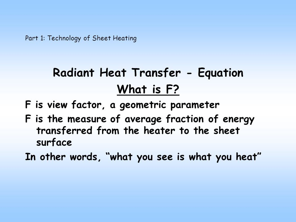 Part 1: Technology of Sheet Heating Radiant Heat Transfer - Equation What is F.