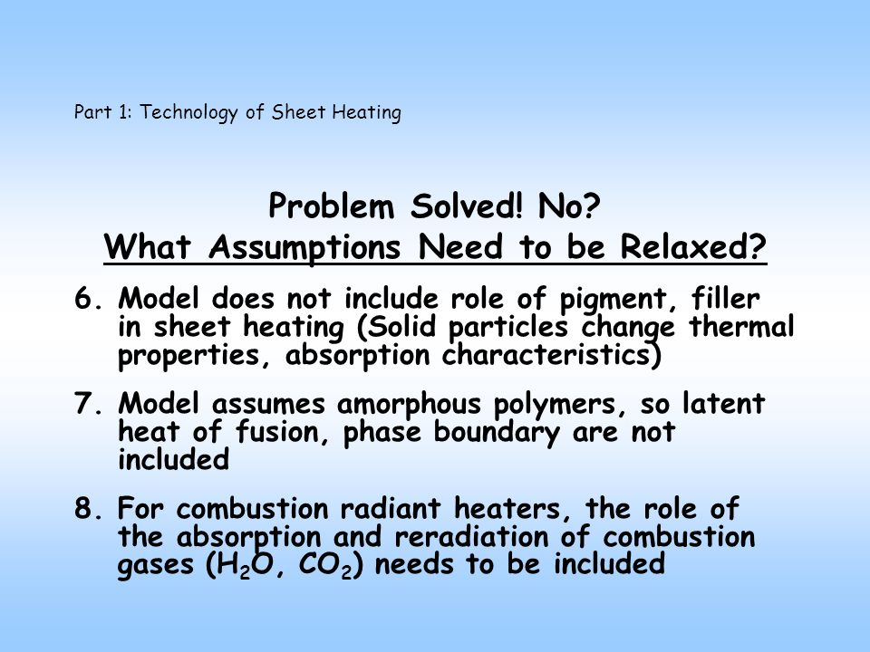 Part 1: Technology of Sheet Heating Problem Solved.