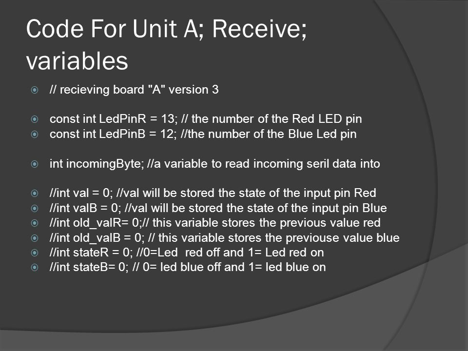 Code For Unit A; Receive; variables // recieving board