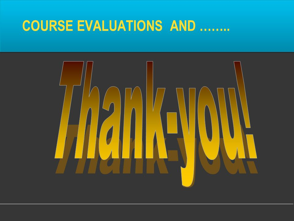 COURSE EVALUATIONS AND ……..