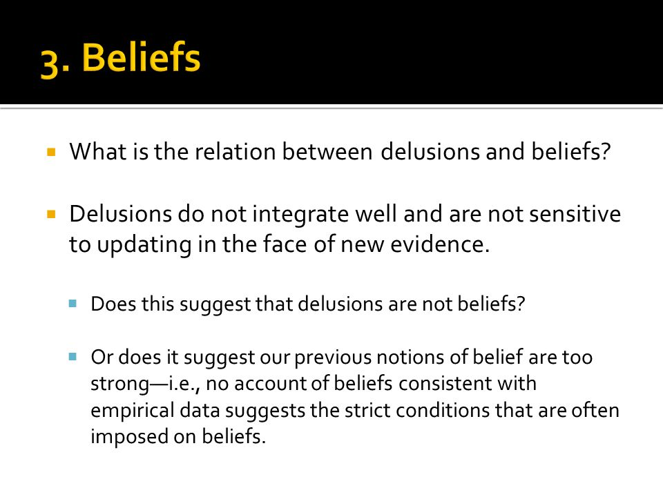 What is the relation between delusions and beliefs.
