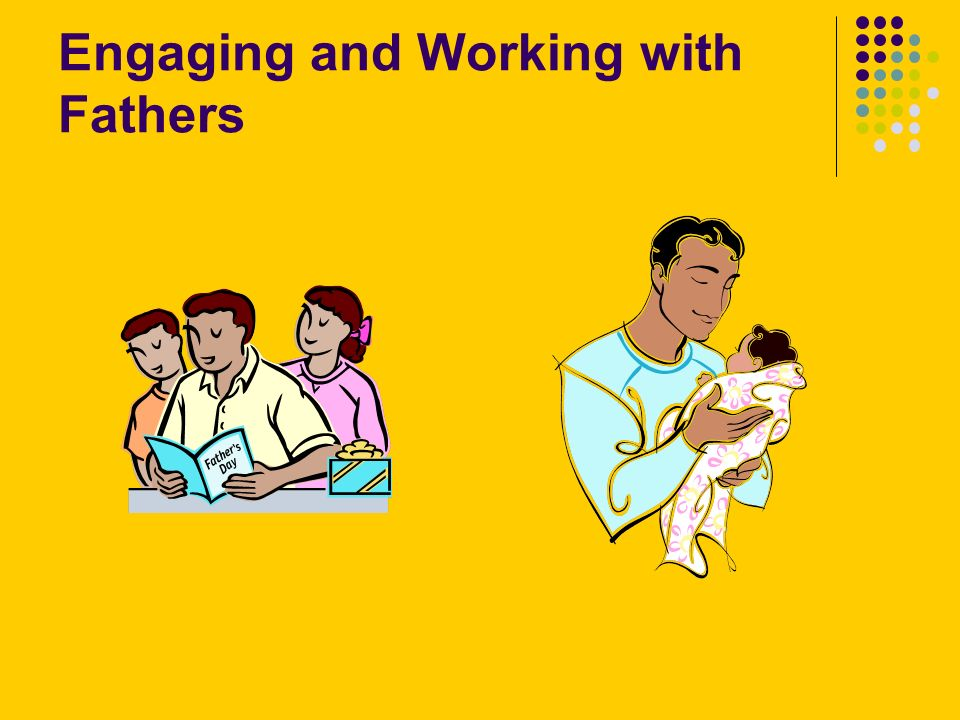Engaging and Working with Fathers
