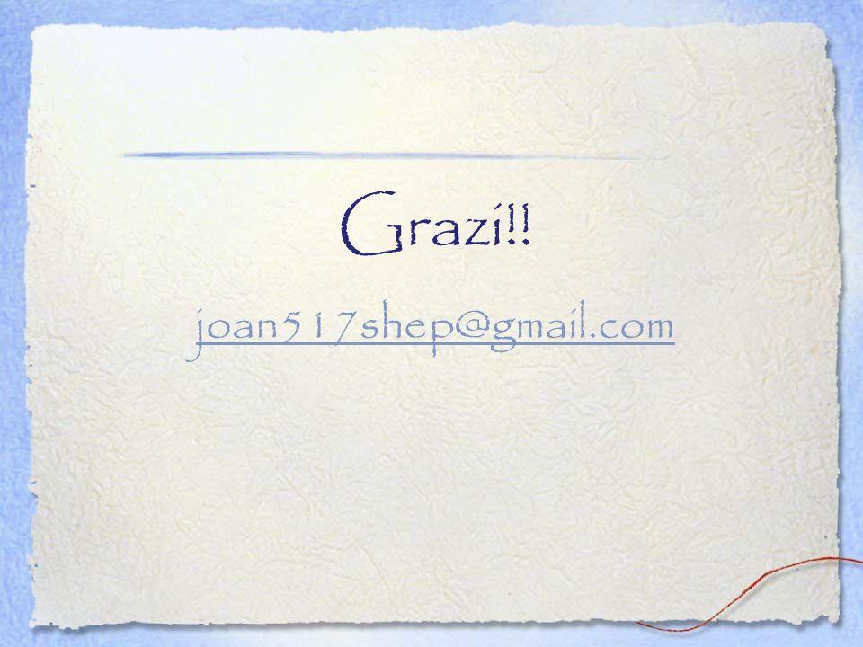 Grazi!! joan517shep@gmail.com