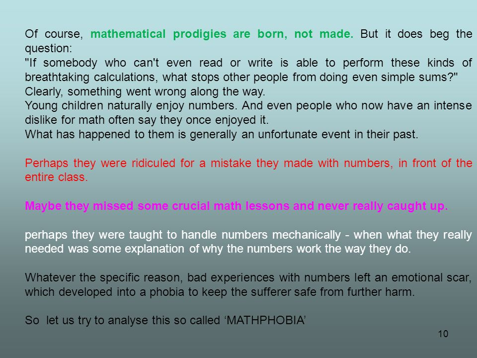 10 Of course, mathematical prodigies are born, not made. But it does beg the question:
