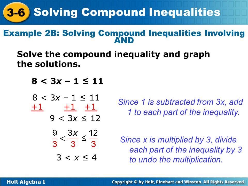 Holt Algebra 1 3-6 Solving Compound Inequalities Example 2B: Solving Compound Inequalities Involving AND Solve the compound inequality and graph the s