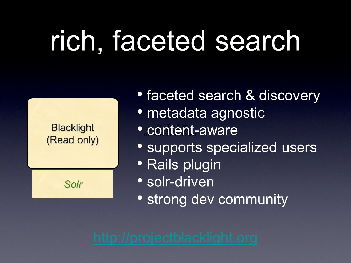 rich, faceted search Blacklight (Read only) Solr faceted search & discovery metadata agnostic content-aware supports specialized users Rails plugin solr-driven strong dev community