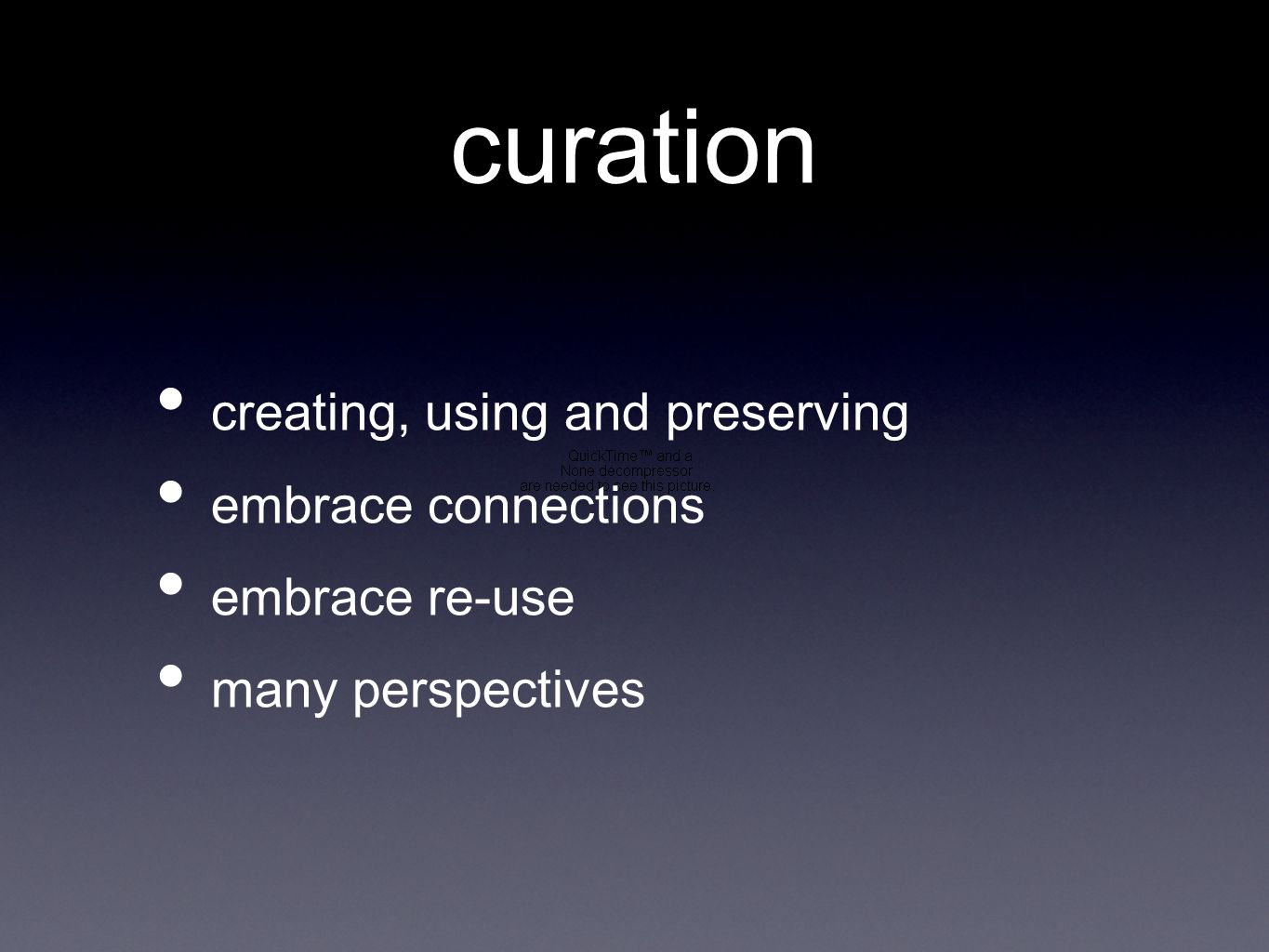 curation creating, using and preserving embrace connections embrace re-use many perspectives