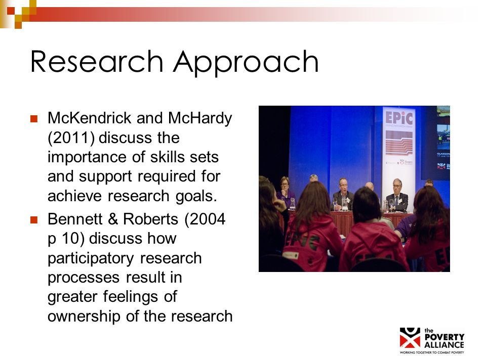 Research Approach McKendrick and McHardy (2011) discuss the importance of skills sets and support required for achieve research goals. Bennett & Rober