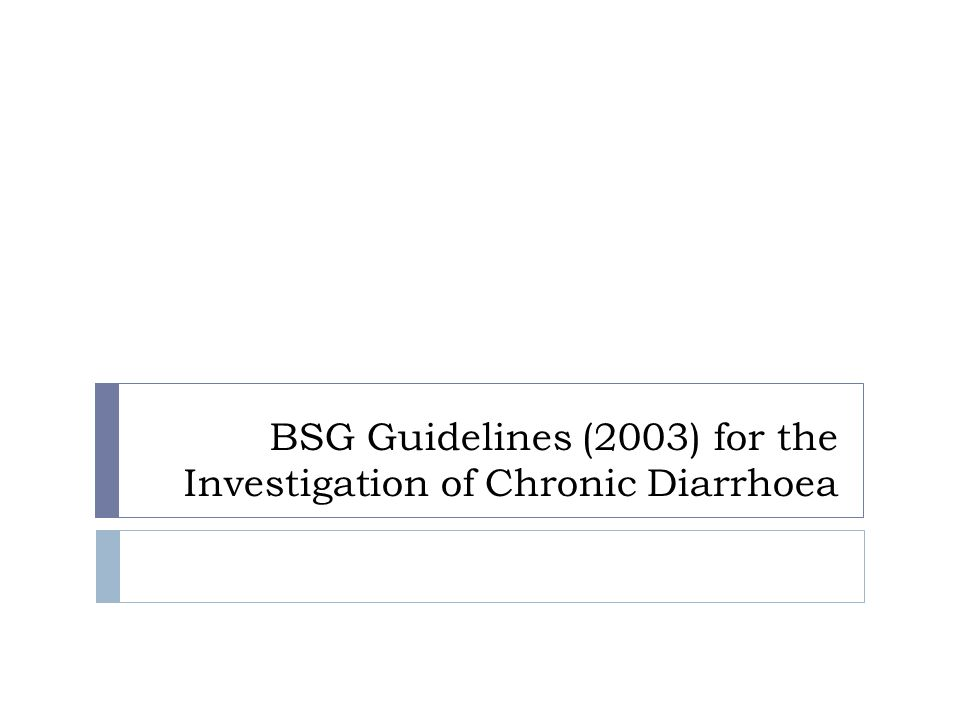 BSG Guidelines (2003) for the Investigation of Chronic Diarrhoea