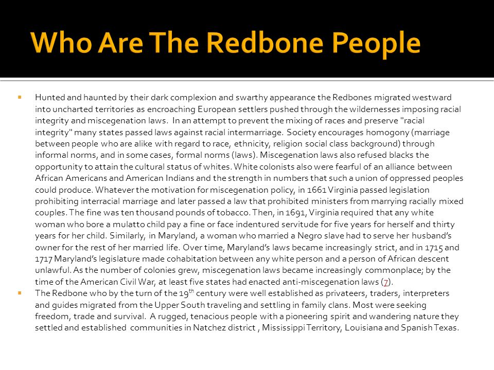 Redbones successfully resisted categorization as non-white, though discrimination continued to exist.