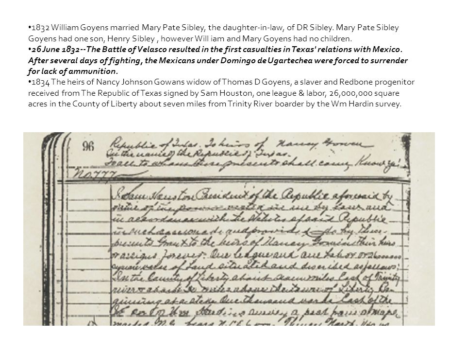 1832 William Goyens married Mary Pate Sibley, the daughter-in-law, of DR Sibley. Mary Pate Sibley Goyens had one son, Henry Sibley, however Will iam a