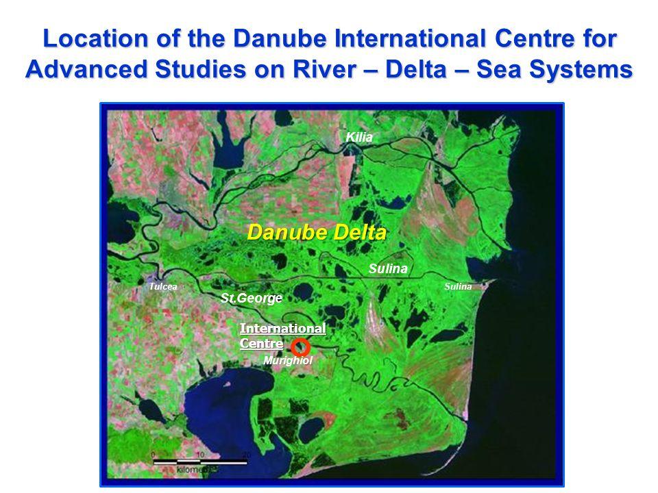 International Centre TulceaSulina Kilia St.George Sulina Murighiol Location of the Danube International Centre for Advanced Studies on River – Delta –