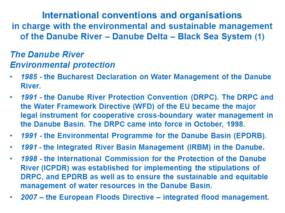 International conventions and organisations in charge with the environmental and sustainable management of the Danube River – Danube Delta – Black Sea