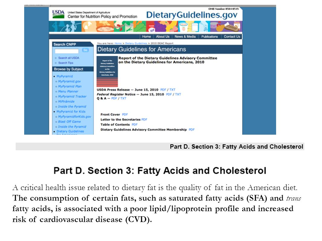 A critical health issue related to dietary fat is the quality of fat in the American diet.