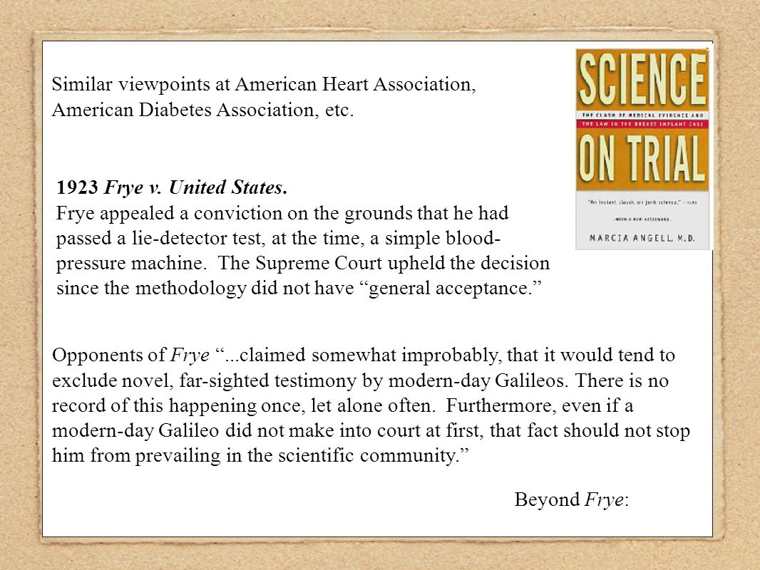 1923 Frye v. United States. Frye appealed a conviction on the grounds that he had passed a lie-detector test, at the time, a simple blood- pressure ma