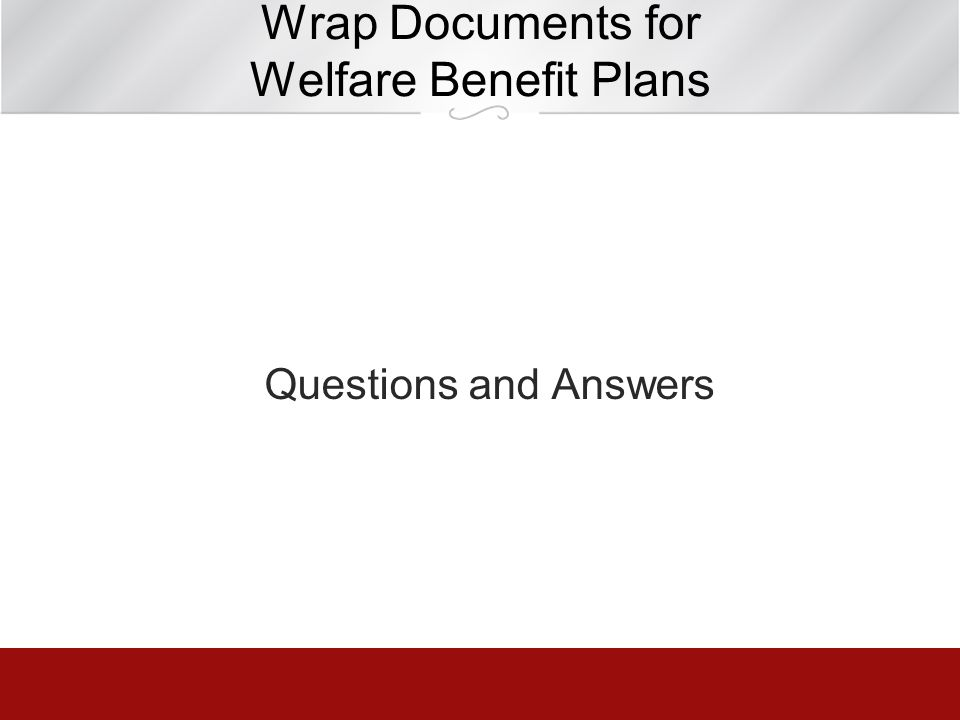 Wrap Documents for Welfare Benefit Plans Questions and Answers