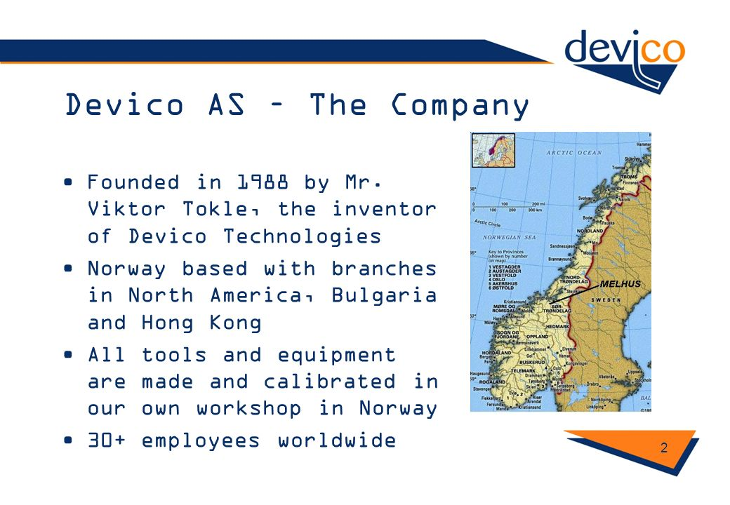 Devico AS – The Company Founded in 1988 by Mr. Viktor Tokle, the inventor of Devico Technologies Norway based with branches in North America, Bulgaria