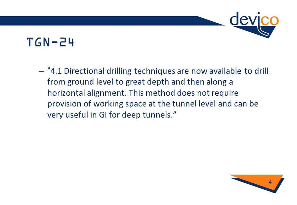 TGN-24 – 4.1 Directional drilling techniques are now available to drill from ground level to great depth and then along a horizontal alignment. This m