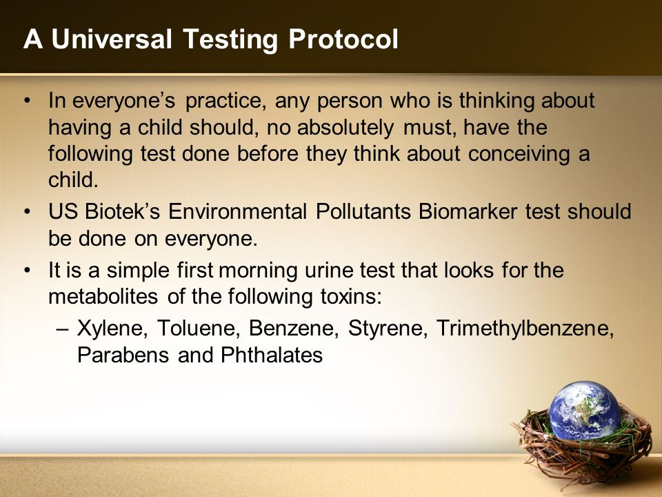 A Universal Testing Protocol In everyones practice, any person who is thinking about having a child should, no absolutely must, have the following tes